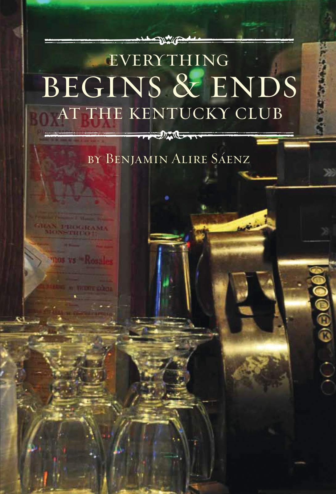 "Jacket image of Benjamin Alire Sáenz's ""Everything Begins and Ends at the Kentucky Club"""