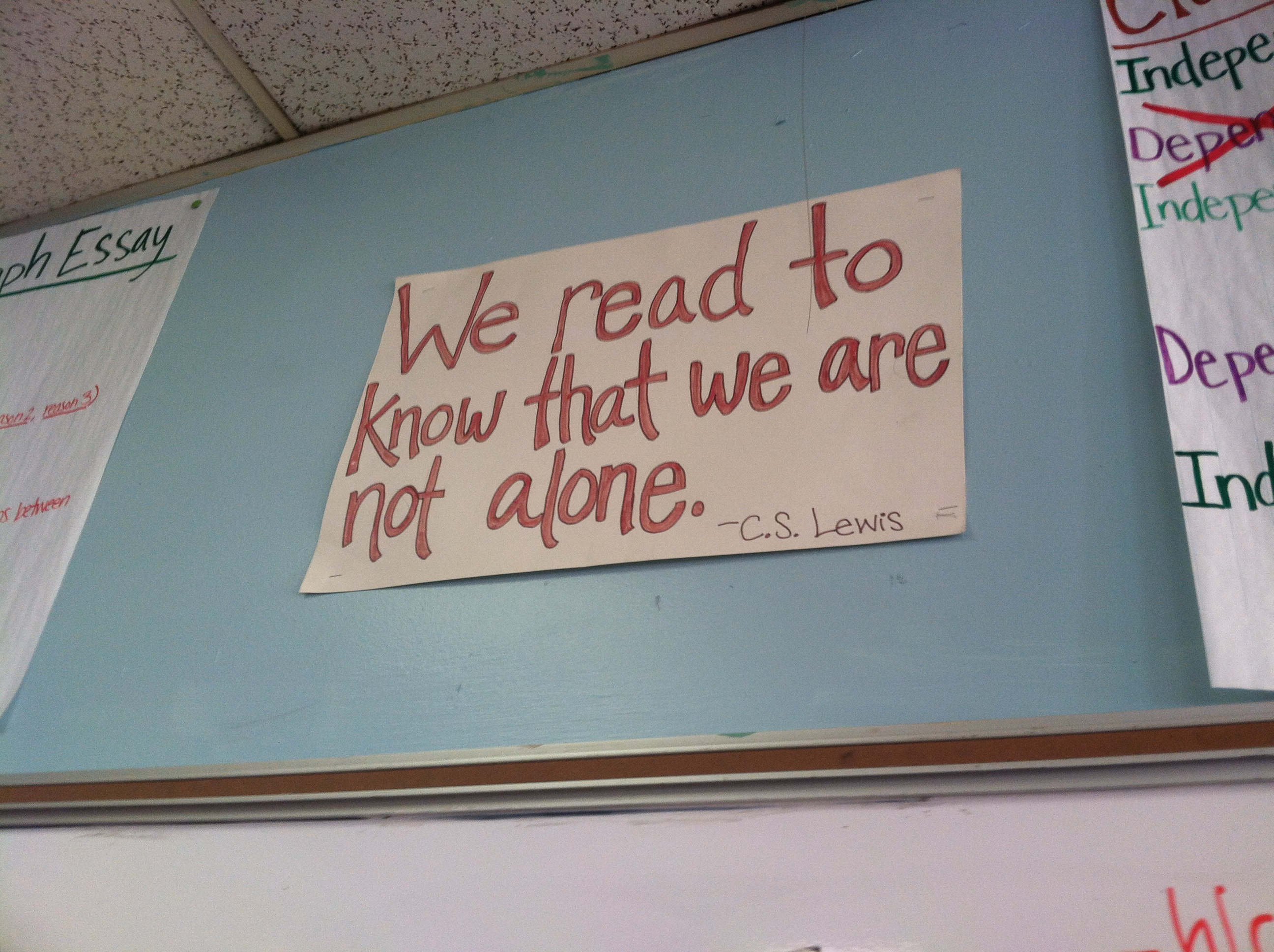 """We read to know that we are not alone."" — C.S. Lewis"