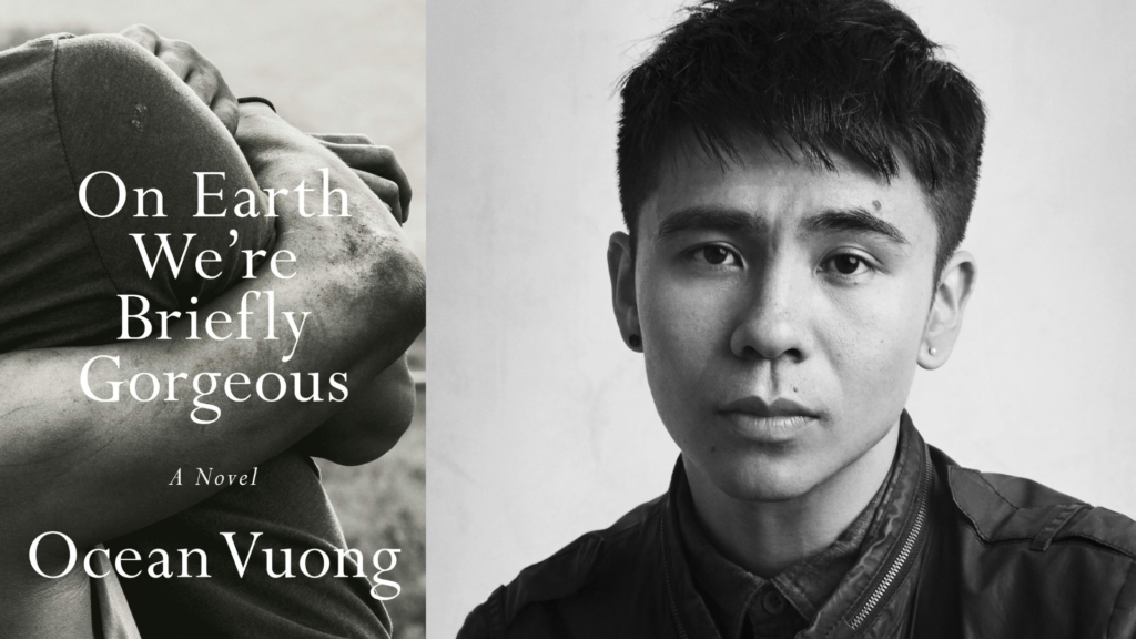 On Earth We're Briefly Gorgeous Ocean Vuong Graphic
