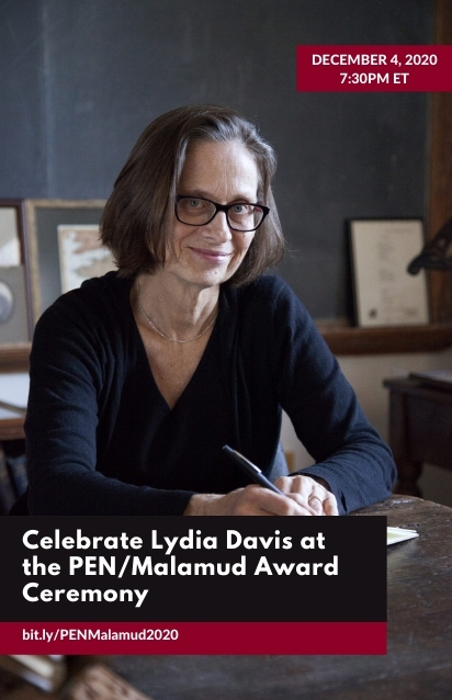 Poster-sized photo of writer Lydia Davis, a White woman smiling at the camera, wearing glasses and a dark blue top, sitting at a desk writing. Text reads: Celebrate Lydia Davis at the PEN/Malamud Award Ceremony, December 4, 2020, 7:30pm ET, with a link that reads bit.ly/PENMalamud2020